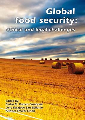 Global Food Security: Ethical and Legal Challenges (Paperback)