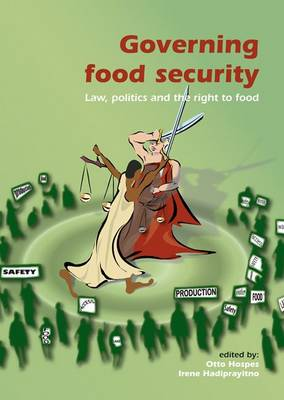 Governing Food Security: Laws, Politics and the Right to Food (Paperback)