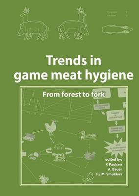 Trends in Game Meat Hygiene: from Forest to Fork (Hardback)