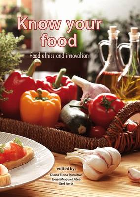 Know Your Food: Food Ethics and Innovation 2015 (Paperback)