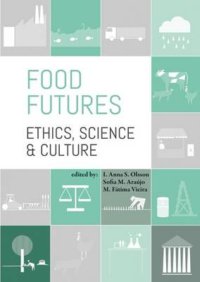 Food Futures: Ethics, Science and Culture 2016 (Paperback)