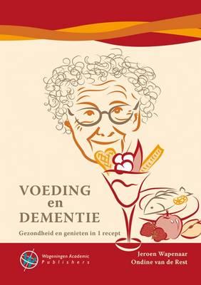 Voeding en Dementie: Gezondheid en Genieten in 1 Recept 2016 (Paperback)