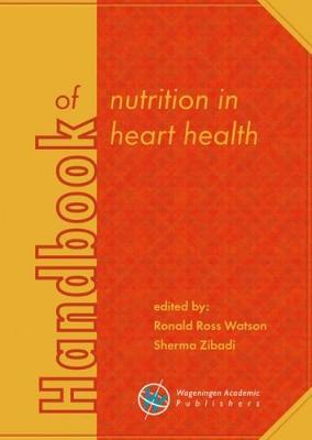 Handbook of nutrition in heart health 2017 - Human health handbooks 14 (Hardback)