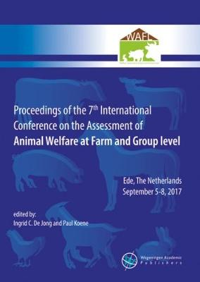 Proceedings of the 7th International Conference on the Assessment of Animal Welfare at the Farm and Group Level 2017 (Paperback)