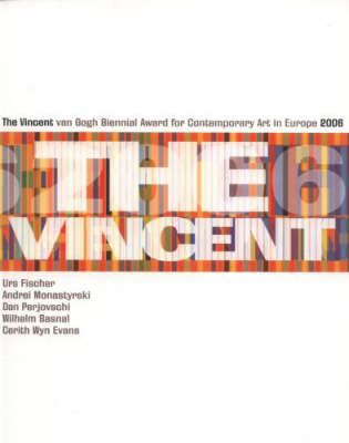 The Vincent Van Gogh Award for Contemporary Art in Europe 2006 (Paperback)
