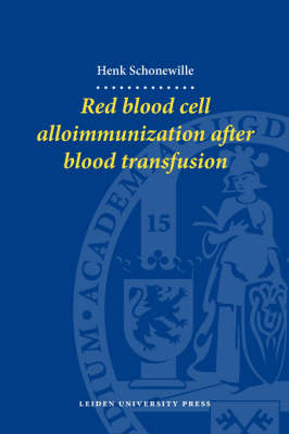 Red Blood Cell Alloimmunization After Blood Transfusion - LUP Dissertaties (Paperback)