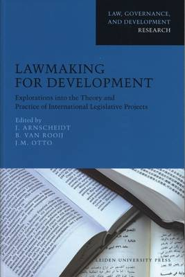 Lawmaking for Development: Explorations into the Theory and Practice of International Legislative Projects - Law, Governance, and Development (Paperback)