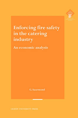 Enforcing Fire Safety in the Catering Industry: An Economic Analysis - LUP Meijersreeks (Paperback)