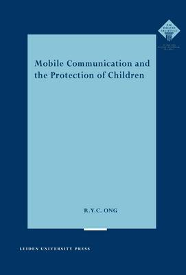 Mobile Communication and the Protection of Children - LUP Meijersreeks (Paperback)