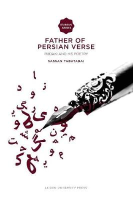 Father of Persian Verse: Rudaki and his Poetry - Iranian Studies Series (Paperback)