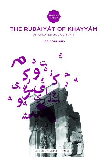The Rub iy t of Omar Khayy m: An Updated Bibliography - Iranian Studies Series (Paperback)