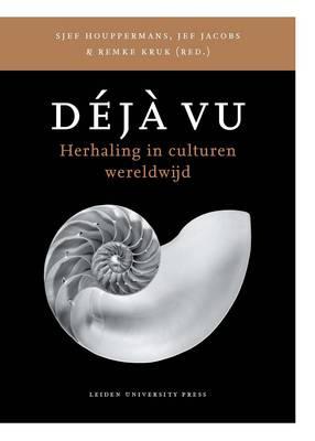 Deja Vu: Herhaling in Culturen Wereldwijd - LUP Academic (Paperback)