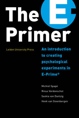 The E-Primer: An Introduction to Creating Psychological Experiments in E-Prime - LUP Textbook (Paperback)
