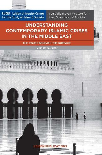 Understanding Contemporary Islamic Crises in the Middle East: The Issues Beneath the Surface (Paperback)