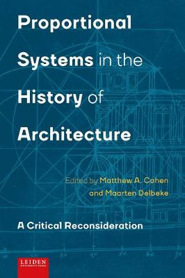 Proportional Systems in the History of Architecture: A Critical Reconsideration (Hardback)