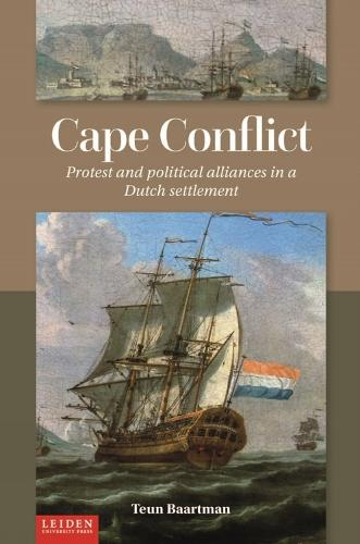 Cape Conflict: Protest and Political Alliances in a Dutch Settlement (Paperback)