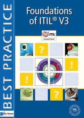 Foundations of ITIL: Volume 3: Based on ITIL V3 - Best Practice IT Management (Paperback)