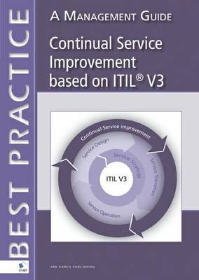 Continual Serivce Improvement Based on ITIL V3: A Management Guide (Paperback)