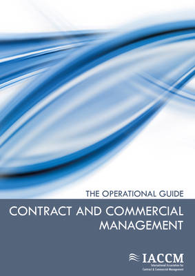 Contract and Commercial Management: The Operational Guide - IACCM Series. Business Management (Paperback)