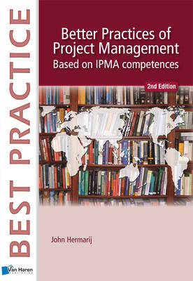 Better Practices of Project Management Based on IPMA-C and IPMA-D - Best Practice Series (Paperback)