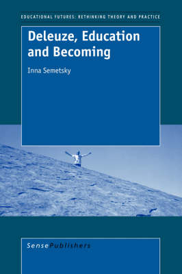 Deleuze, Education and Becoming - Educational Futures 3 (Paperback)