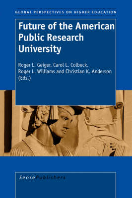 Future of the American Public Research University - Global Perspectives on Higher Education 6 (Paperback)