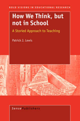 How We Think, but not in School - Bold Visions in Educational Research 15 (Paperback)
