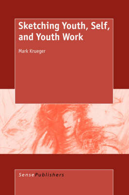 Sketching Youth, Self, and Youth Work (Paperback)