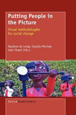 Putting People in the Picture: Visual Methodologies for Social Change (Paperback)