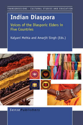 Indian Diaspora: Voices of the Diasporic Elders in Five Countries - Transgressions: Cultural Studies and Education 24 (Paperback)