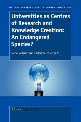 Universities as Centres of Research and Knowledge Creation: An Endangered Species? - Global Perspectives on Higher Education 12 (Paperback)