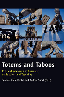 Totems and Taboos: Risk and Relevance in Research on Teachers and Teaching (Paperback)