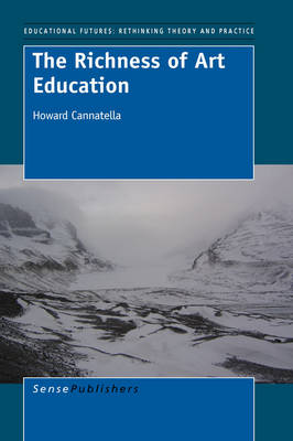 The Richness of Art Education: Reflective Thinking Through Collaborative Inquiry - Educational Futures 23 (Paperback)