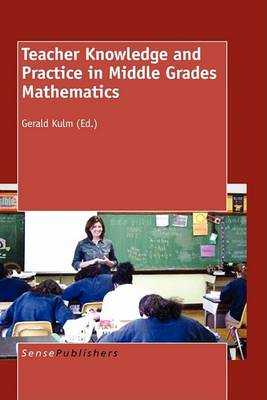 Teacher Knowledge and Practice in Middle Grades Mathematics (Hardback)