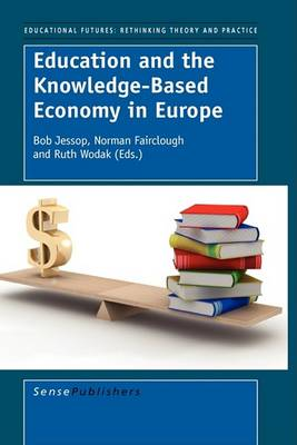 Education and the Knowledge-Based Economy in Europe - Educational Futures 24 (Paperback)