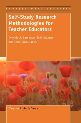 Self-Study Research Methodologies for Teacher Educators (Paperback)