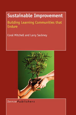 Sustainable Improvement: Building Learning Communities that Endure (Paperback)