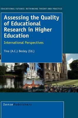 Assessing the Quality of Educational Research in Higher Education: International Perspectives - Educational Futures 29 (Paperback)