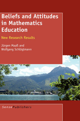 Beliefs and Attitudes in Mathematics Education: New Research Results (Hardback)