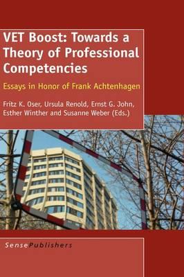 VET Boost: Towards a Theory of Professional Competencies: Essays in Honor of Frank Achtenhagen (Hardback)