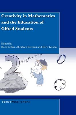 Creativity in Mathematics and the Education of Gifted Students (Hardback)