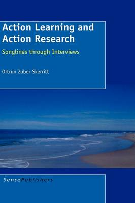 Action Learning and Action Research: Songlines through Interviews (Paperback)