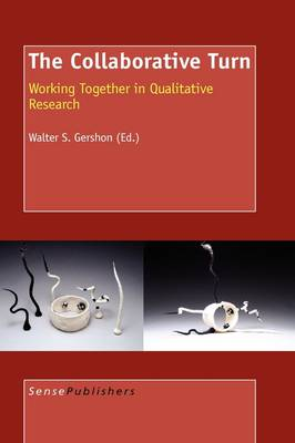 The Collaborative Turn Working Together in Qualitative Research (Paperback)