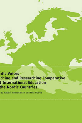 Nordic Voices: Teaching and Researching Comparative and International Education in the Nordic Countries (Hardback)