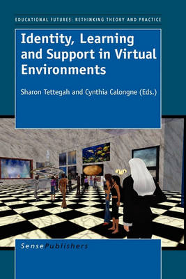 Identity, Learning and Support in Virtual Environments - Educational Futures 36 (Hardback)