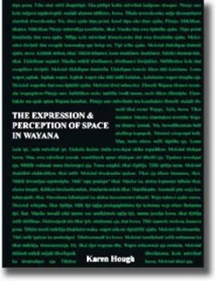 The Expression and Perception of Space in Wayana (Paperback)