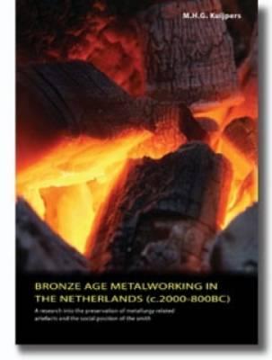 Bronze Age Metalworking in the Netherlands (Paperback)