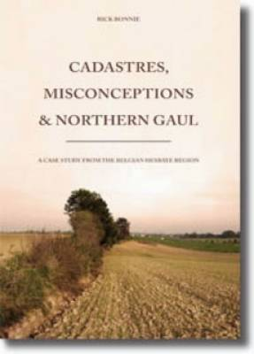 Cadastres, Misconceptions and Northern Gaul (Paperback)