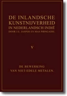 De Inlandsche Kunstnijverheid in Nederlands Indie - Deel V (Hardback)