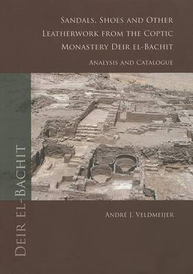 Sandals, shoes and other leatherwork from the Coptic Monastery Deir el-Bachit (Paperback)
